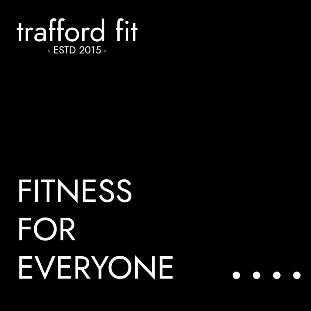 Trafford Fit Core Values - Fitness For Everyone
